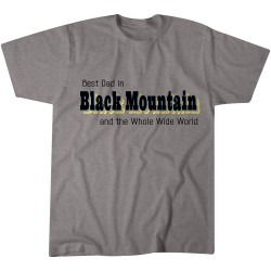 Best Dad in Black Mountain Customizable T-shirt